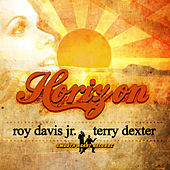 Play & Download Horizon (feat. Terry Dexter) by Roy Davis, Jr. | Napster
