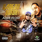 Bang On Um Oh! (feat. Daz) by John Floss