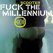 Play & Download Fuck The Millennium by Scooter | Napster