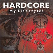 Play & Download Hardcore My Lifestyle! by Various Artists | Napster