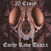20 Crazy Early Rave Traxx by Various Artists