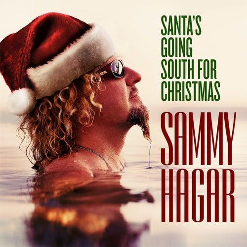 Santa's Going South for Christmas by Sammy Hagar