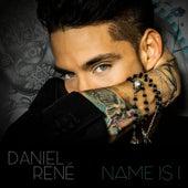 Name Is I by Daniel Rene