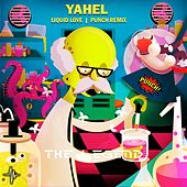 Liquid Love (Punch! Remix) by Yahel
