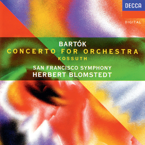 Bartók: Concerto for Orchestra; Kossuth by Herbert Blomstedt