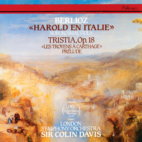 Berlioz: Harold In Italy; Tristia; Les Troyens à Carthage - Prelude by Sir Colin Davis