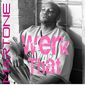 Werk That | Extreme's Deep Werk Out Mix - Single by Martone