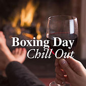 Boxing Day Chill Out von Various Artists
