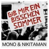 Gib mir ein bisschen Sommer by Mono & Nikitaman