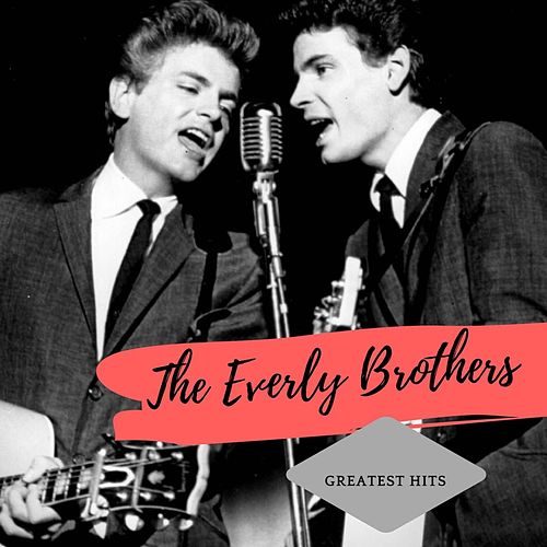 Greatest Hits (Remastered Version) by The Everly Brothers