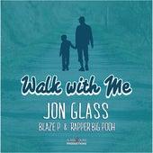 Walk With Me by Jon Glass