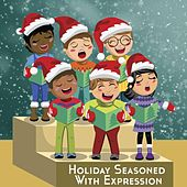 Holiday Seasoned With Expression by Martha Taylor Lacroix