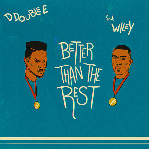 Better Than the Rest by D Double E