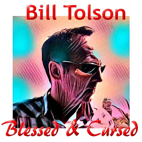 Blessed And Cursed by Bill Tolson