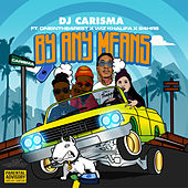 By Any Means (feat. OneInThe4Rest, Wiz Khalifa & 24hrs) by DJ Carisma