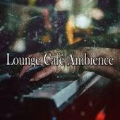 Lounge Café Ambience by Lounge Café