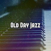 Old Day Jazz by Chillout Lounge