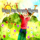 Happy Day Nursery Rhymes by Nursery Rhymes