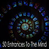 50 Entrances To The Mind by Entspannungsmusik