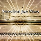 Smoothest Jazz Piano by Chillout Lounge