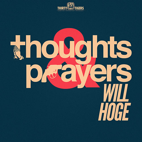 Thoughts & Prayers by Will Hoge