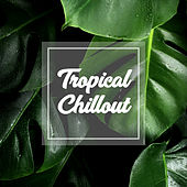Tropical Chillout by Chill Out
