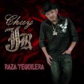 Raza Tequilera by Chuy Jr. Y Sus Jardineros