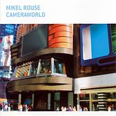 Play & Download Cameraworld by Mikel Rouse | Napster