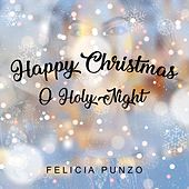Happy Christmas / O Holy Night by Felicia Punzo
