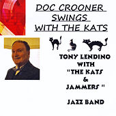 Doc Crooner Swings with the Kats by Tony Lendino