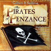 Gilbert & Sullivan: The Pirates of Penzance (Highlights from the D'oyle Carte Opera Company Production) by Various Artists
