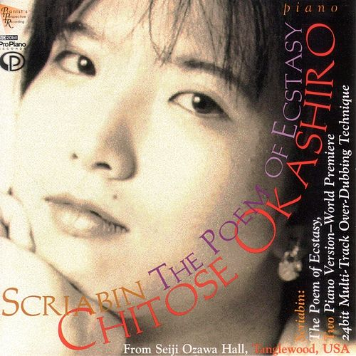Play & Download Alexander Scriabin: The Poem of Ecstasy Op.54 by Chitose Okashiro | Napster