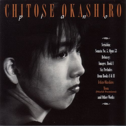 Play & Download Scriabin: Sonata No. 5, Op.53, Debussy: Images, Book I, Ichizo Okashiro: Moon by Chitose Okashiro | Napster