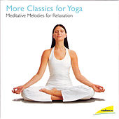 Play & Download More Classics for Yoga by Various Artists | Napster