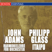 Play & Download John Adams: Harmonielehre für Orchester - Philipp Glass: Itaipu by Various Artists | Napster