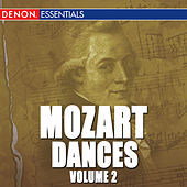 Play & Download Mozart: Dances Vol. 2 by Wolfgang Amadeus Mozart | Napster