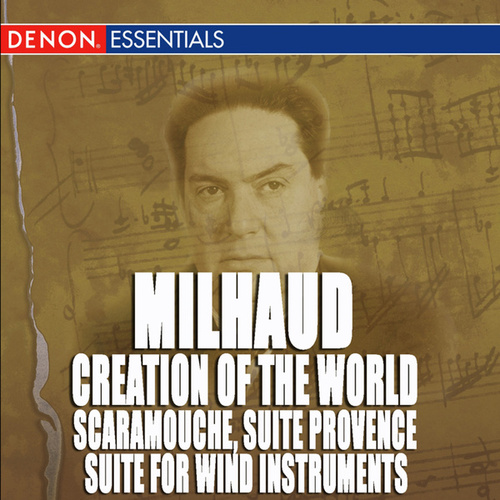 Play & Download Milhaud: Scaramouche, Suite for Wind Instruments, Suite Provence & Creation of the World by Various Artists | Napster