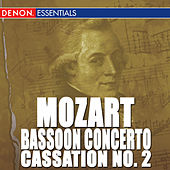 Mozart: Bassoon Concerto - Cassation No. 2 - Orchestral Works by Various Artists