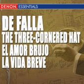 Falla: The Three-Cornered Hat - El Amor Brujo - La vida breve: Interludio y Danza by Various Artists