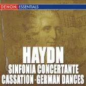 Haydn: Cassation in F - German Dances - Landlicher Tanz - Sinfonia Concertante by Various Artists