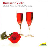 Play & Download Romantic Violin - Classical Music for Intimate Moments by Various Artists | Napster
