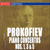 Prokofiev: Piano Concertos Nos. 1, 3, 5 by Various Artists