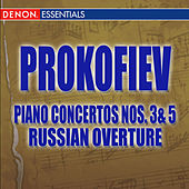 Play & Download Prokofiev Piano Concertos Nos. 3 & 5 and Russian Overture by Various Artists | Napster