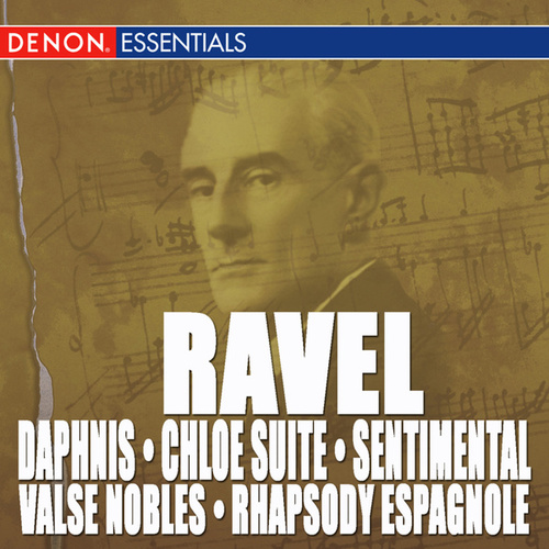 Play & Download Ravel: Daphnis & Chloe Suite, Valse Nobles and Sentimental & Rhapsody Espagnole by Various Artists | Napster