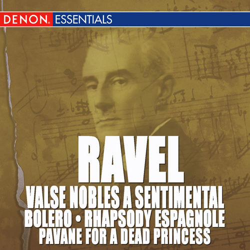Play & Download Ravel: Valse Nobles and Sentimentale, Bolero, Rhapsody Espagnole & Pavane by Various Artists | Napster