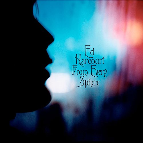 Play & Download From Every Sphere by Ed Harcourt | Napster