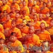 30 Sounds To Achieve Zen by Zen Music Garden