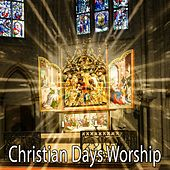 Christian Days Worship by Musica Cristiana