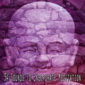 34 Sounds To Encoporate Meditation by Zen Meditate