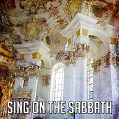 Sing On The Sabbath by Praise and Worship